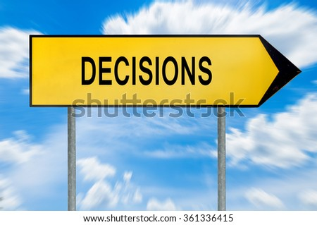 Yellow street concept decisions sign