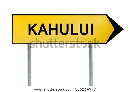 Yellow street concept sign Kahului isolated on white