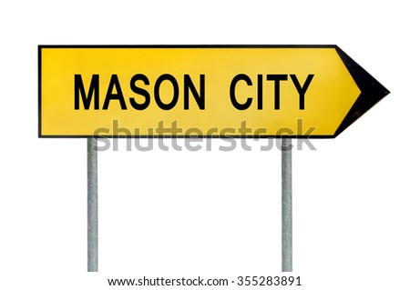 Yellow street concept sign Mason City isolated on white