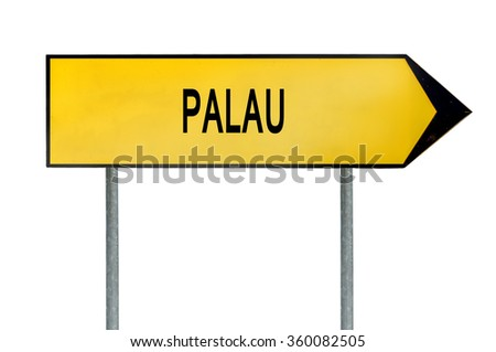 Yellow street concept sign Palau isolated on white