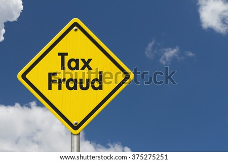 Yellow Tax Fraud Highway Road Sign, Red, Yellow Warning Highway Sign with words Tax Fraud with sky background