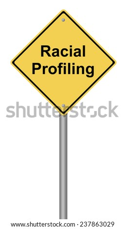 Yellow warning sign with the text Racial Profiling.