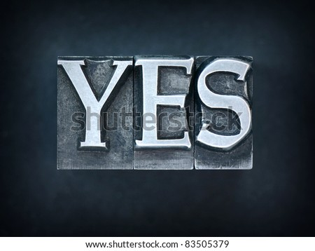 yes in old letterpress - stock photo