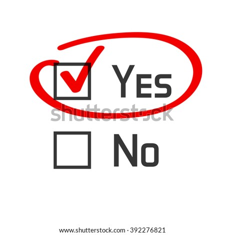 Yes no checked with red marker line, yes selected with red tick and circled, concept of motivation, voting, test, positive answer, poll, selection, choice modern illustration design on white image - stock photo