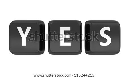 YES written in white on black computer keys. 3d illustration. Isolated background. - stock photo