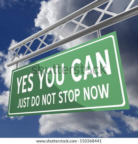 yes you can just do not stop now words on road sign green - stock photo