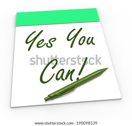 Yes You Can Notepad Showing Self-Belief And Confidence - stock photo