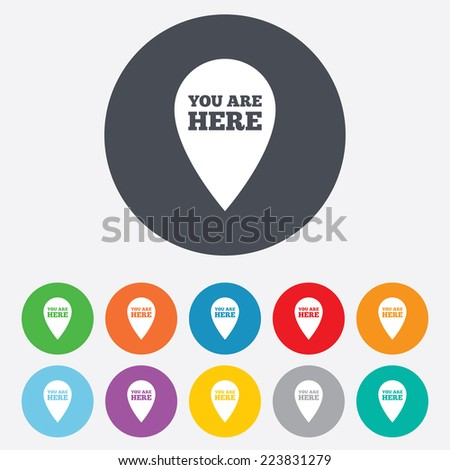 You are here sign icon. Info map pointer with your location. Round colourful 11 buttons. - stock photo