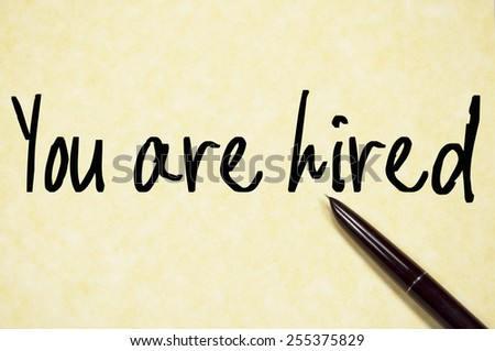 you are hired text write on paper  - stock photo