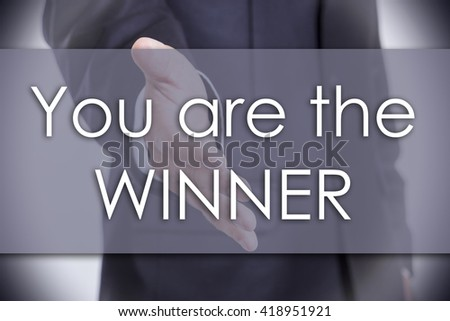 You are the WINNER - business concept with text - horizontal image - stock photo