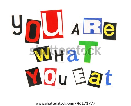 you are what you eat - stock photo