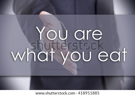 You are what you eat - business concept with text - horizontal image - stock photo