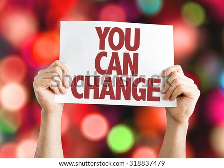 You Can Change placard with bokeh background - stock photo