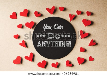 You Can Do Anything message with handmade small paper hearts - stock photo