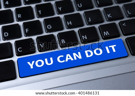 YOU CAN DO IT a message on keyboard