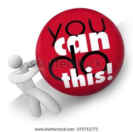 You Can Do This words ball rolled up hill self confidence positive attitude - stock photo