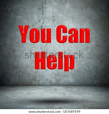 You Can Help concrete wall - stock photo