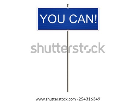 You can. Traffic sign with motivating slogan. Raster.  - stock photo