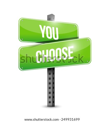 you choose road sign illustration design over a white background - stock photo