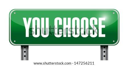 you choose road sign illustration design over white - stock photo