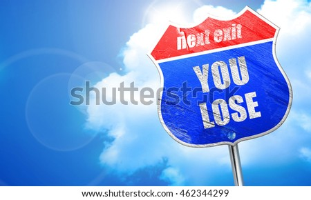you lose, 3D rendering, blue street sign