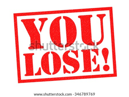 YOU LOSE! red Rubber Stamp over a white background.