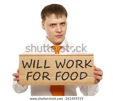 Young businessman with sign Will work for food, isolated over a white background - stock photo