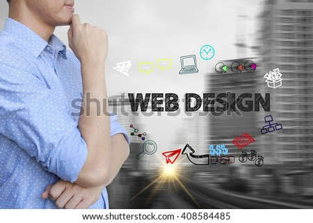 young man stand and thinking with WEB DESIGN  text ,business concept ,business idea , solution concept - stock photo