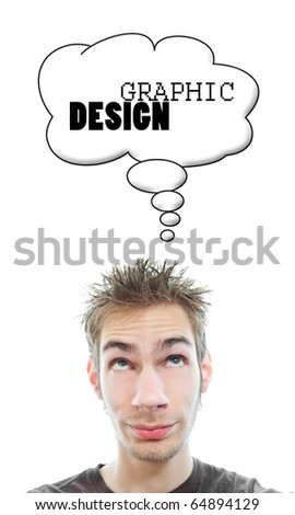 Young white Caucasian male adult thinks about Graphic Design in his think bubble isolated on white background - stock photo