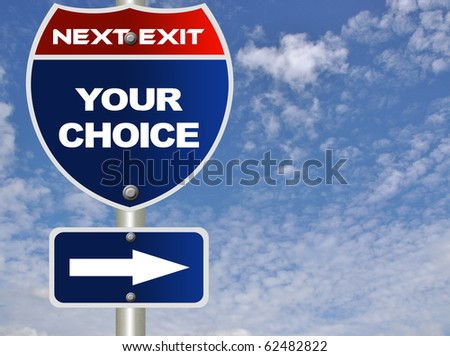 Your choice road sign - stock photo