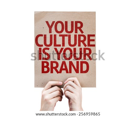 Your Culture is Your Brand card isolated on white background - stock photo