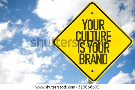 Your Culture Is Your Brand sign with sky background - stock photo