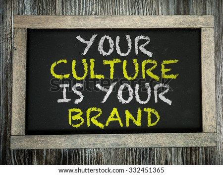 Your Culture is Your Brand written on chalkboard - stock photo