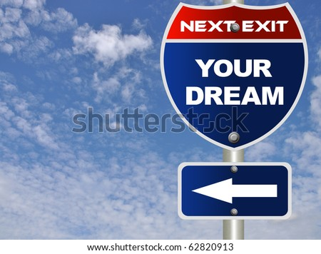 Your dream road sign - stock photo