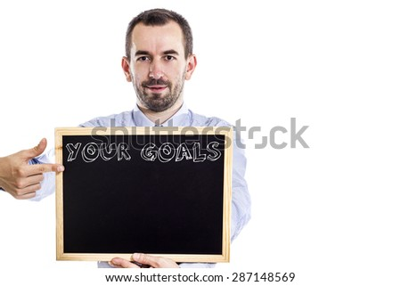 Your goals - Young businessman with blackboard - isolated on white