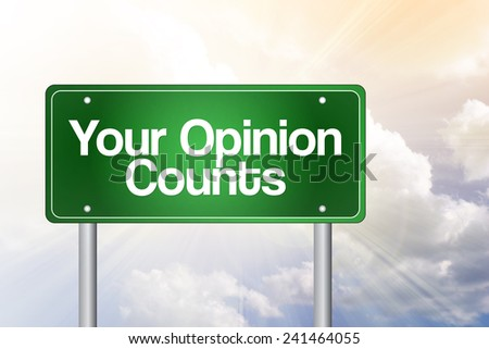 Your Opinion Counts Green Road Sign, business concept  - stock photo