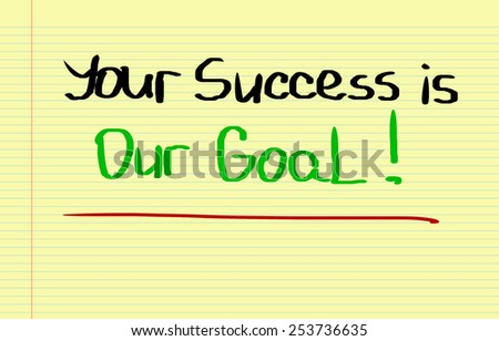 Your Success Is Our Goal Concept - stock photo