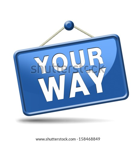 your way my way or no way take the highway absolutely not totally against access denied or no permission or getting a negative answer over my death body - stock photo
