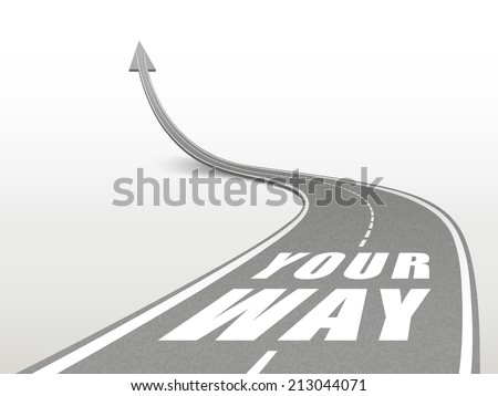 your way words on highway road going up as an arrow