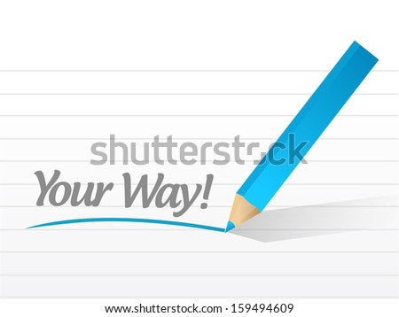 your way written message illustration design over white - stock photo