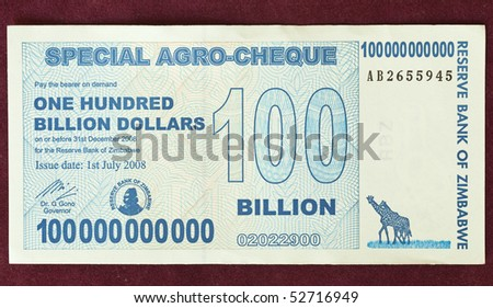 ZIMBABWE - JULY 1: The one hundred billion dollars bill issued by the Reserve Bank of Zimbabwe due to the economy crisis, July 1, 2008 in Zimbabwe. - stock photo