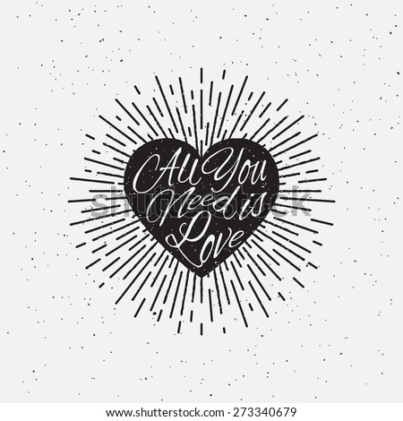 'All You Need is Love' vintage grunge hand lettering with heart and rays for t-shirt apparel, print, poster, card design etc. Vector Illustration. - stock vector