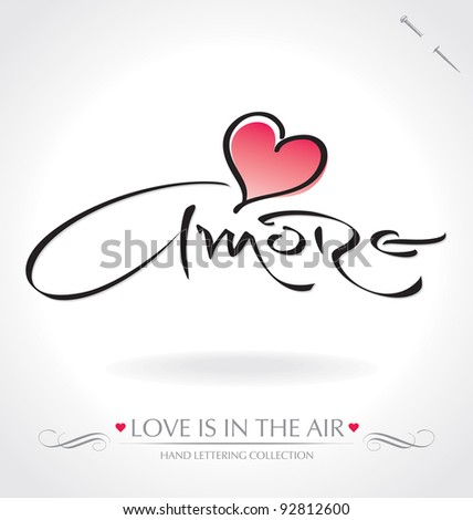 'amore' hand lettering - hand made calligraphy; scalable and editable vector illustration;