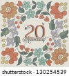 20 Anniversary. Vintage retro Twenty anniversary design with floral background. Flower elements for anniversary greeting. Hand lettering style typographic and calligraphic symbols for 20 anniversary. - stock vector