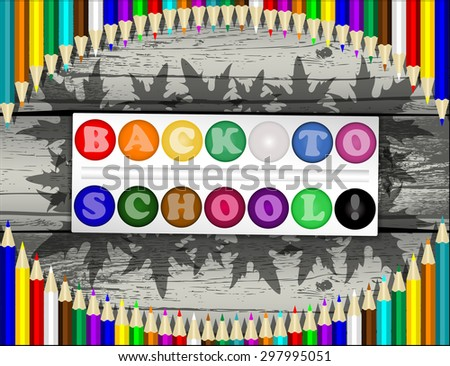 """""""Back to School"""" background with colored pencils and paints. Vector illustration. - stock vector"""