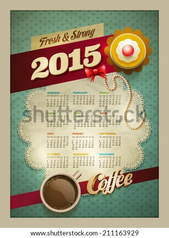 2015 Calendar design template. Vector cup of coffee and cakes on lace paper background with copy space for your text. View from above. - stock vector