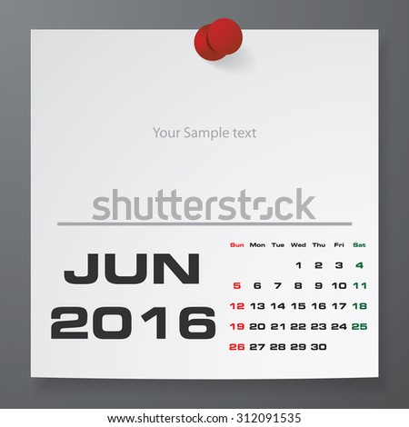 2016 Calendar : June 2016 :  on white paper with free space for your sample text&note stick on the black color background. Simple and Editable 2016 Calendar. Vector. EPS10 - stock vector