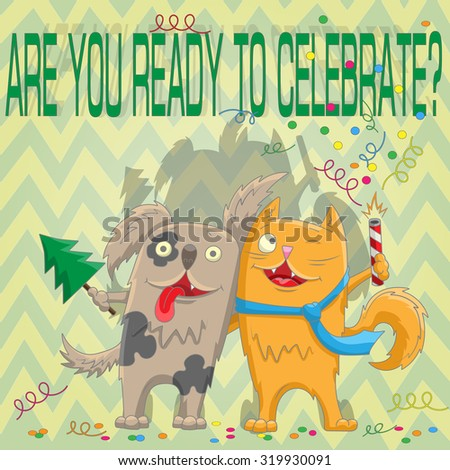 Card for the winter holidays, the cat and the dog is ready to celebrate - stock vector