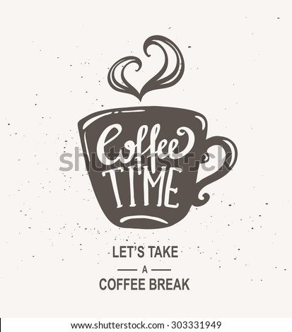 """Coffee time"" Hipster Vintage Stylized Lettering. Vector Illustration"