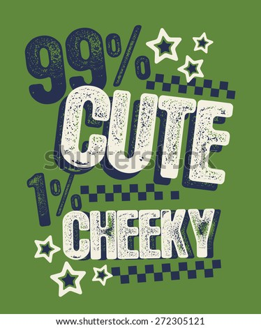 99% Cute 1% Cheeky Baby/Toddler/Youth Boys T-shirt Graphic - stock vector